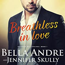 Breathless in Love: The Maverick Billionaires, Book 1 (       UNABRIDGED) by Bella Andre, Jennifer Skully Narrated by Eva Kaminsky
