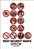 img - for 1001 Worst Ways, Volume 1 book / textbook / text book