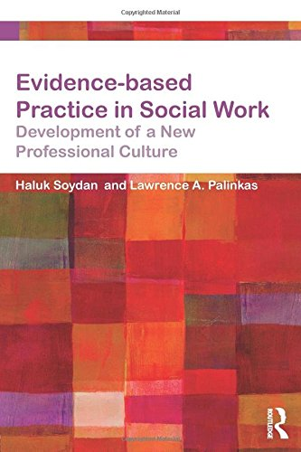 Evidence-Based Practice in Social Work: Development of a New Professional Culture (Core Concepts in Health and Social Care)