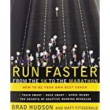 Run Faster from the 5K to the Marathon: How to Be Your Own Best Coachby Brad Hudson