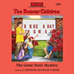 The Game Store Mystery: The Boxcar Children Mysteries, Book 104 (       UNABRIDGED) by Gertrude Chandler Warner Narrated by Tim Gregory