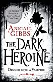 Abigail Gibbs Dinner with a Vampire (The Dark Heroine, Book 1)