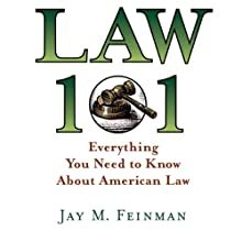 Law 101: Everything You Need to Know About American Law (       UNABRIDGED) by Jay M. Feinman Narrated by Joe Barrett