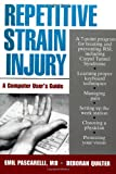 Repetitive Strain Injury: A Computer Users Guide