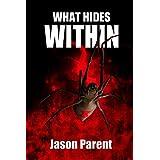 What Hides Within ~ Jason Parent