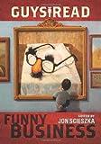 Guys Read: Funny Business by Scieszka, Jon unknown Edition [Paperback(2010)]