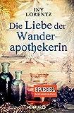 Image de Die Liebe der Wanderapothekerin: Gesamtausgabe (KNAUR eRIGINALS)