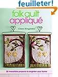 Folk Quilt Applique: Irresistible Pro...