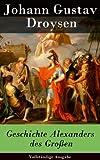 Geschichte Alexanders des Großen - Vollständige Ausgabe (German Edition)