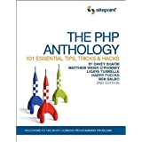The PHP Anthology: 101 Essential Tips, Tricks & Hacks ~ Davey Shafik