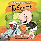 Steve Likes To Shoot (Little Ballers Of The World) (Volume 1)
