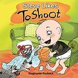 Steve Likes To Shoot (Little Ballers Of The World) (Volume 1)