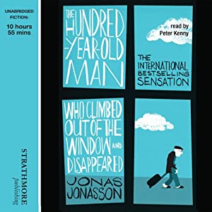 The Hundred-Year-Old Man Who Climbed Out of the Window and Disappeared Audiobook