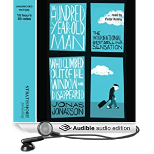 The Hundred-Year-Old Man Who Climbed Out of the Window and Disappeared (Unabridged)