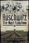 Auschwitz: The Nazi Solution
