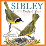 Sibley The Birders Year 2015 Wall Calendar