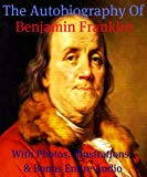Image of THE AUTOBIOGRAPHY OF BENJAMIN FRANKLIN [ILLUSTRATED, ANNOTATED, & UNABRIDGED]