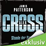 Stunde der Rache (Alex Cross 7) | James Patterson