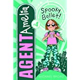 4 Spooky Ballet! (Agent Amelia) ~ Michael Broad