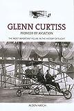 Glenn Curtiss: Pioneer Of Aviation