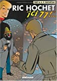 Ric Hochet, Tome 77 : Ici, 77 !
