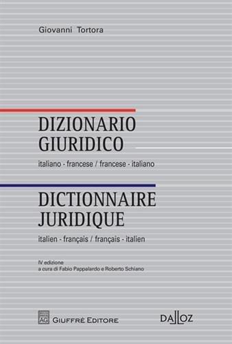 Dictionnaire juridique Italien-Français Français-Italien. Coédition Dalloz-Giuffré - 4e éd.