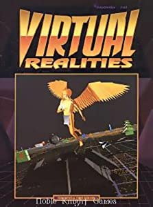 Virtual Realities: A Shadowrun Sourcebook by Tom Dowd and Chris Kubasik
