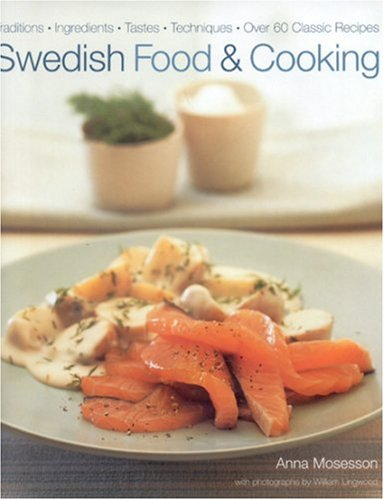 Swedish Food and Cooking by Anna Mosesson