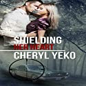Shielding Her Heart (       UNABRIDGED) by Cheryl Yeko Narrated by Alan Taylor