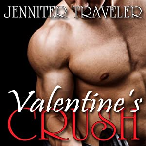 Valentine's Crush | [Jennifer Traveler]