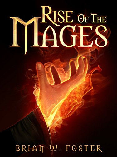 Rise of the Mages by Brian W. Foster