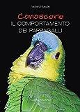 Conoscere il comportamento dei pappagalli