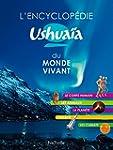 L'Encyclop�die Ushua�a du monde vivant