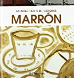 img - for Manualidades de Colores: Marron (Spanish Edition) book / textbook / text book