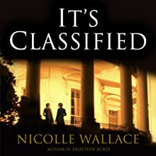 It's Classified (       UNABRIDGED) by Nicolle Wallace Narrated by Dina Pearlman