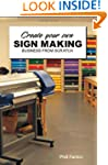 Create Your Own Sign Making Business