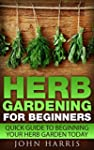 Herb Gardening for Beginners: Quick G...