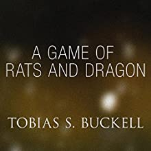 A Game of Rats and Dragon (       UNABRIDGED) by Tobias Buckell Narrated by Victor Bevine