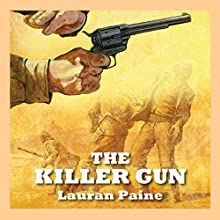 The Killer Gun (       UNABRIDGED) by Lauran Paine Narrated by Jeff Harding