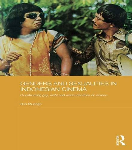 genders-and-sexualities-in-indonesian-cinema-constructing-gay-lesbi-and-waria-identities-on-screen