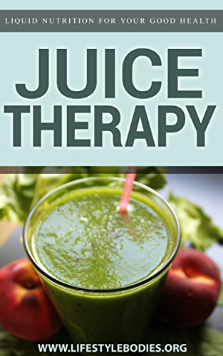 Juicing Therapy: Liquid Nutrition For Your Good Health by Nick Mansor