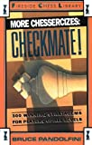 More Chessercizes: Checkmate: 300 Winning Strategies for Players of All Levels (0671701851) by Pandolfini, Bruce