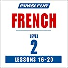 French Level 2 Lessons 16-20: Learn to Speak and Understand French with Pimsleur Language Programs Rede von  Pimsleur Gesprochen von:  Pimsleur