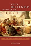 Acquista Sons of Hellenism, Fathers of the Church: Emperor Julian, Gregory of Nazianzus, and the Vision of Rome (Transformation of the Classical Heritage) [Edizione Kindle]