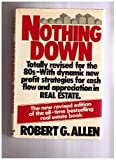 Nothing Down: How to Buy Real Estate With Little or No Money Down (067150469X) by Robert G. Allen