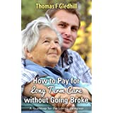How to Pay for Long Term Care without going Broke ~ Thomas Gledhill