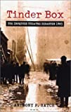 Tinder Box: The Iroquois Theatre Disaster 1903 [Hardcover] [2003] (Author) Anthony P  Hatch HATCH