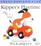 Kipper's Playtime: [Press Out and Play] (0152024212) by Inkpen, Mick