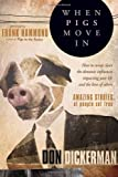 img - for When Pigs Move In: How To Sweep Clean the Demonic Influences Impacting Your Life and the Lives of Others book / textbook / text book