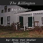 The Killington Axe Murders | Drac Von Stoller